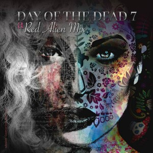 Day Of The Dead 7 – A Red Alien Mix