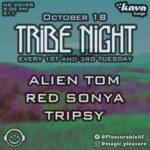 Pleasure Presents : Tribe Night Feat. Red Sonya, Alien Tom + Tripsy