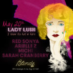 Lady Lush May 20th